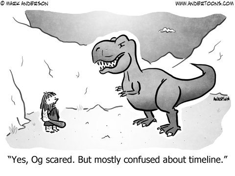 Caveman to dinosaur: Yes, Og scared. But mostly confused about timeline.
